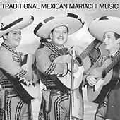 Traditional Mexican Mariachi Music by Various Artists