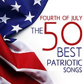 Play & Download Fourth of July - The 50 Best Patriotic Songs for Independence Day: God Bless America, Star Spangled Banner, Taps, & More! by Various Artists | Napster