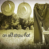 Play & Download An Old Straw Hat by Various Artists | Napster