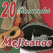 Play & Download 20 Recuerdos Mejicanos by Various Artists | Napster