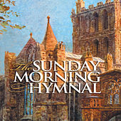 Play & Download The Sunday Morning Hymnal by Various Artists | Napster
