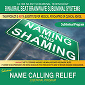 Name Calling Relief by Binaural Beat Brainwave Subliminal Systems