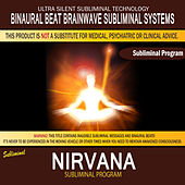 Nirvana by Binaural Beat Brainwave Subliminal Systems