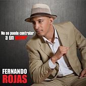 Play & Download No Se Puede Controlar A Un Amor by Fernando Rojas | Napster