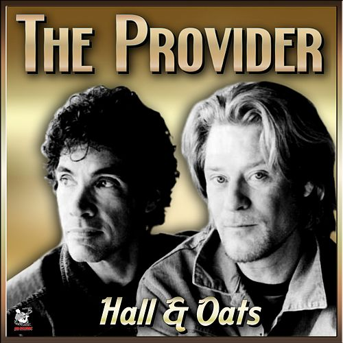 Play & Download The Provider- Hall & Oates (Gulliver) by Hall & Oates | Napster