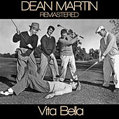 Play & Download Dean Martin  Vita Bella Remastered by Dean Martin | Napster