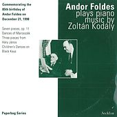 Andor Foldes Plays Piano Music by Zoltán Kodály by Andor Foldes