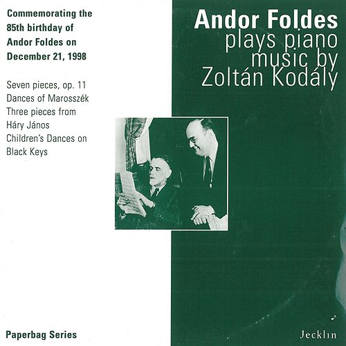 Andor Foldes Plays Piano Music by Zoltán Kodály de Andor Foldes