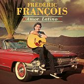 Play & Download Amor Latino by Frédéric François | Napster
