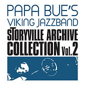 Play & Download Storyville Archive Collection, Vol. 2 by Papa Bue's Viking Jazzband | Napster