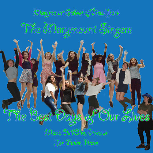 The Best Days of My Life (Live) by Marymount Singers of New York