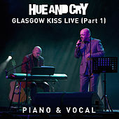 Play & Download Glasgow Kiss Live - Part 1 (Piano & Vocal) by Hue & Cry | Napster