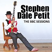 The BBC Sessions by Stephen Dale Petit