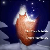 Play & Download The Miracle In Me by Anita Skorgan | Napster