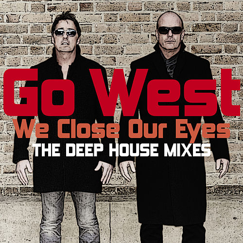 We Close Our Eyes 2015 by Go West