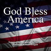 Play & Download God Bless America – Songs of the Memorial Service for President Ronald Reagan by Various Artists | Napster