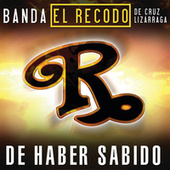De Haber Sabido by Banda El Recodo