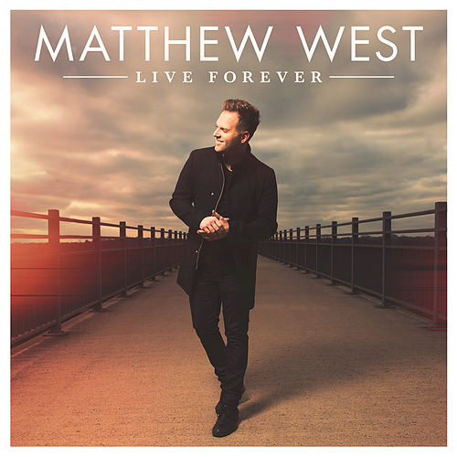 Play & Download Live Forever by Matthew West | Napster