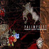 Play & Download Palimpsest by Robert Scott Thompson | Napster