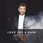 Play & Download Love Joy & Pain - EP by Michael Winther | Napster