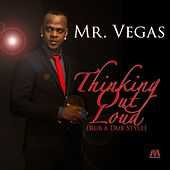Thinking Out Loud (Rub a Dub Style) - Single by Mr. Vegas
