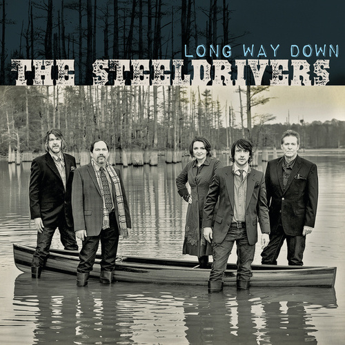 Play & Download Long Way Down by The SteelDrivers | Napster
