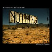 Play & Download Every Something Is an Echo of Nothing by Robert Scott Thompson | Napster
