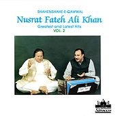 Play & Download Shahenshah-E-Qawwal - Greatest and Latest Hits, Vol. 2 by Nusrat Fateh Ali Khan | Napster