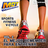 Play & Download M.D.T. Sports Fitness V-Cycle (El Mejor Remember Para Entrenar) Vol.2 by Various Artists | Napster