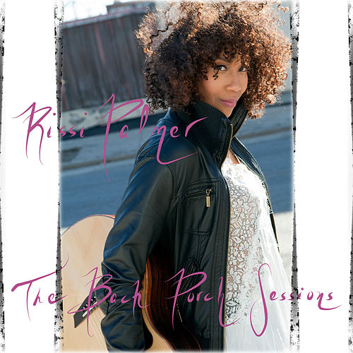 The Back Porch Sessions by Rissi Palmer
