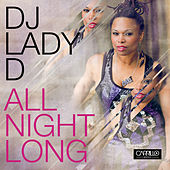 Play & Download All Night Long by DJ Lady D | Napster