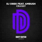 Play & Download Craissy (feat. Ambush) by DJ Obek | Napster