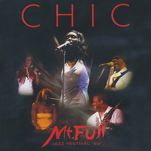 Play & Download Mount Fuji Jazz Festival (Live) by Chic | Napster