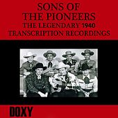 Play & Download The Legendary 1940 Transcription Recordings (Doxy Collection, Remastered) by The Sons of the Pioneers | Napster
