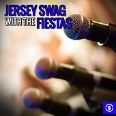 Play & Download Jersey Swag with The Fiestas by The Fiestas | Napster