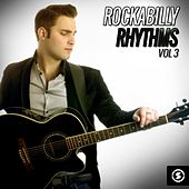 Play & Download Rockabilly Rhythms, Vol. 3 by Various Artists | Napster