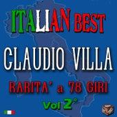Play & Download Claudio Villa: rarità a 78 giri, Vol. 2 (Italian Best) by Claudio Villa | Napster