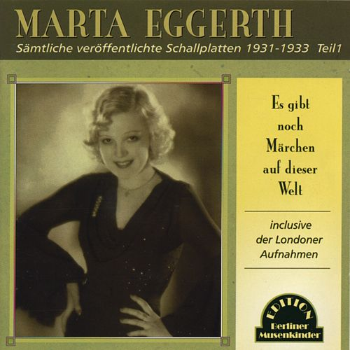 Es gibt noch Märchen auf dieser Welt (Sämtliche Platten 1931-1933) by Marta Eggerth