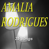 Amalia Rodrigues (25 Songs) von Amalia Rodrigues
