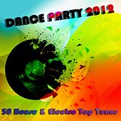 Play & Download Dance Party 2012 (50 House & Electro Top Tunes) by Various Artists | Napster