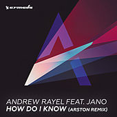 Play & Download How Do I Know (Arston Remix) by Andrew Rayel | Napster