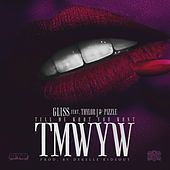 Play & Download TMWYW (Tell Me What You Want) [feat. Taylor J & Pizzle] by Gliss | Napster