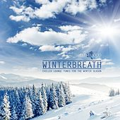 Winterbreath - Chilled Lounge Tunes for the Winter Season by Various Artists