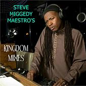 Play & Download Steve Miggedy Maestro's Kingdom Mixes - EP by Various Artists | Napster