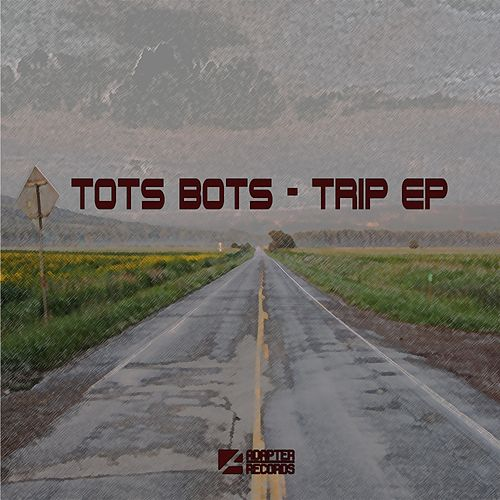 Play & Download Trip - Single by Tots Bots | Napster