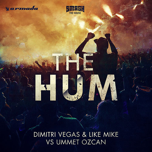 The Hum by Dimitri Vegas & Like Mike