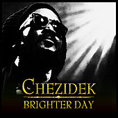 Play & Download Brighter Day - Single by Chezidek | Napster