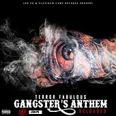 Play & Download Gangster's Anthem (Reloaded) - Single by Terror Fabulous | Napster