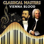 Classical Masters. Vienna Blood by Orquesta Lírica Bellaterra