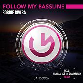 Play & Download Follow My Bassline (Vanilla Ace & Dharkfunkh Remix) by Robbie Rivera | Napster